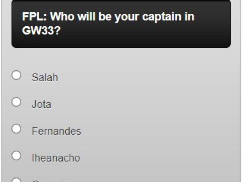Fantasy Premier League Captain Poll GW33 – Plus Transfer polls and blank GW33 polls