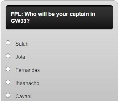 fantasy premier league captain poll GW33